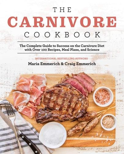The Carnivore Cookbook Craig Emmerich Maria Emmerich